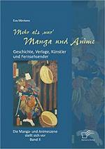 Mehr als 'nur' Manga und Anime: Geschichte, Verlage, Künstler und Fernsehsender. Band II