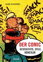 Der Comic: Geschichte, Stile, Künstler