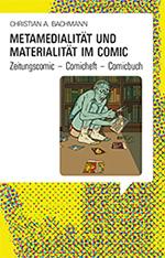 Metamedialität und Materialität im Comic