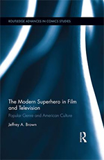 The Modern Superhero in Film and Television